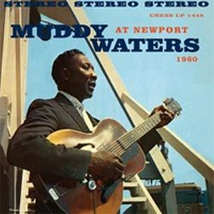 Muddy Waters At Newport 1960 180g LP.jpg