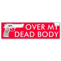 over_my_dead_body_bumper_sticker-p128168892784456607tmn6_210[1].jpg